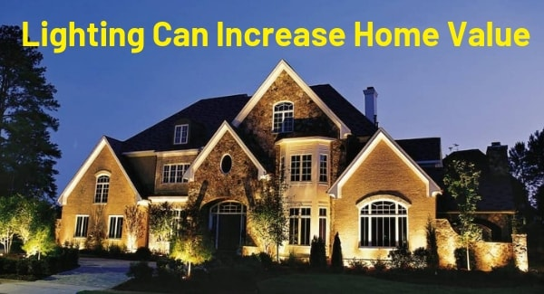 Lighting can increase home value