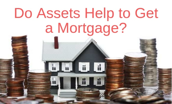 Do Assets Help to Get a Mortgage