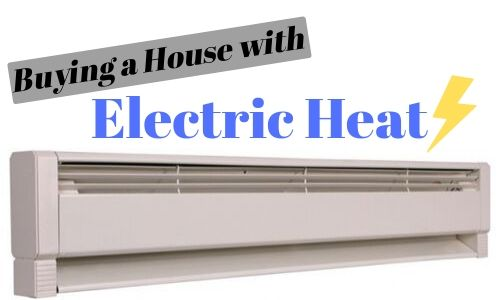 buying a house with electric heat