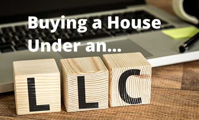 buying a house under an llc