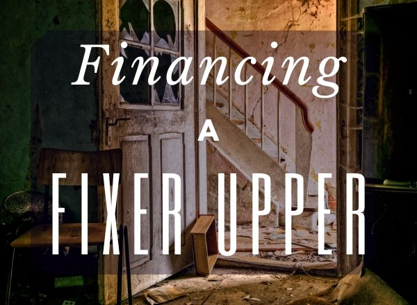 Financing a Fixer Upper