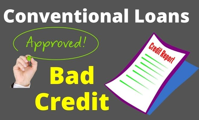 conventional loan with bad credit