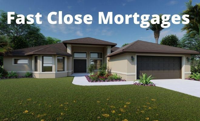 fast close mortgage
