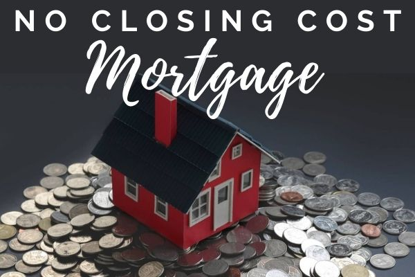 No Closing Cost Mortgage