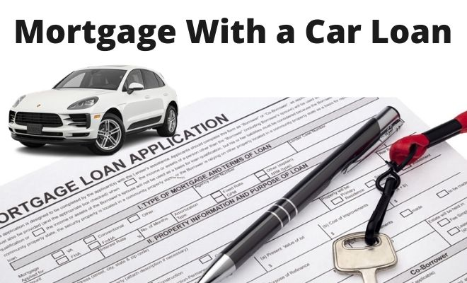 Mortgage With a Car Loan