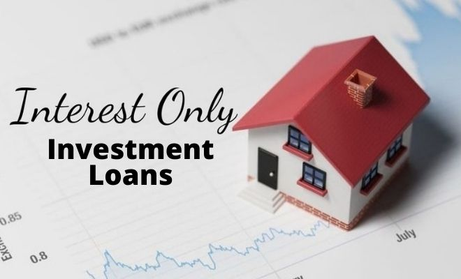 interest only investment loans
